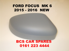 FORD FOCUS   MK 6   2015 - 2016  DOOR MIRROR PASSENGER  N/S  COVER    NEW  NEW    PRIMER  READY TO PAINT
